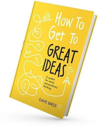 How to Get to Great Ideas by author Dave Birss