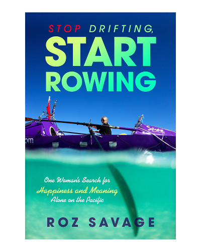 Stop drifting, start Rowing by author Roz Savage