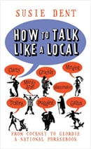 How to Talk like a Local by Susie Dent